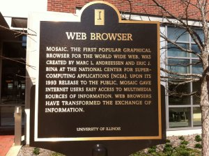 A plaque that commemorates the developing of NCSA Mosaic can be found outside the NCSA building on the University of Illinois campus.